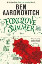Foxglove Summer - The Fifth Rivers of London novel ebook by Ben Aaronovitch