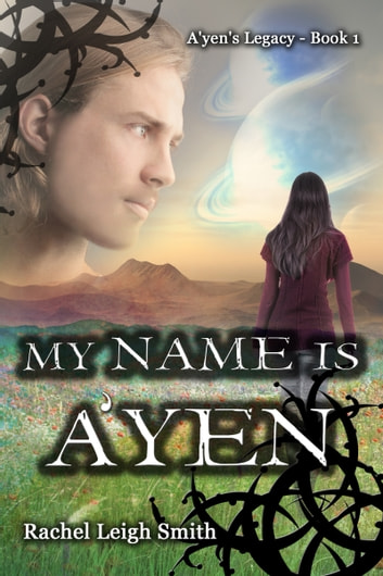 My Name Is A'yen ebook by Rachel Leigh Smith