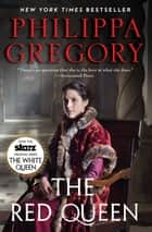 The Red Queen - A Novel ebook by Philippa Gregory