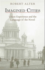 Imagined Cities - Urban Experience and the Language of the Novel ebook by Robert Alter