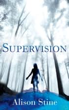 Supervision eBook by Alison Stine