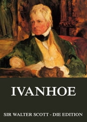 Ivanhoe ebook by Sir Walter Scott, Erich Walter