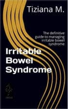Irritable Bowel Syndrome ebook by Tiziana M.