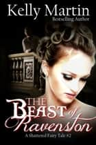 The Beast of Ravenston ebook by Kelly Martin
