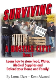 Surviving a Hostile City! ebook by Kent Alwood; Lorna Dare