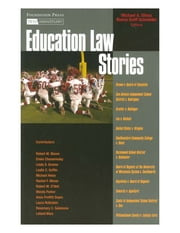 Education Law Stories ebook by Michael Olivas,Ronna Schneider