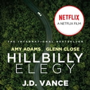 Hillbilly Elegy: A Memoir of a Family and Culture in Crisis audiobook by J. D. Vance