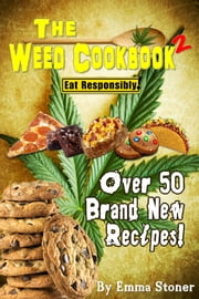 The Weed Cookbook 2 - Medical Marijuana Recipes, Cannabis Cooking Tips & Killer Brownies [HOLIDAY EDITION] ebook by Kobo.Web.Store.Products.Fields.ContributorFieldViewModel