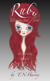 Ruby: Unexpected Love... ebook by T. N. Harvey