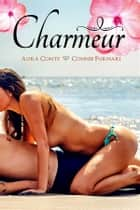 Charmeur ebook by Aura Conte, Connie Furnari