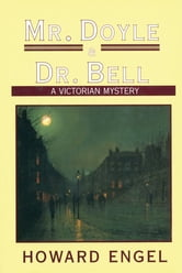 Mr. Doyle and Dr. Bell ebook by Howard Engel