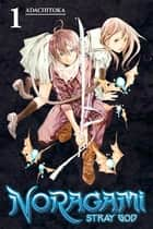 Noragami: Stray God - Volume 1 eBook by Adachitoka