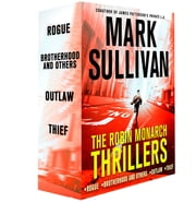 The Robin Monarch Thrillers - Rogue, Brotherhood and Others, Outlaw, Thief ebook by Mark Sullivan
