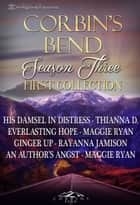 Corbin's Bend Season Three: First Collection ebook by Maggie Ryan, Thianna D, Rayanna Jamison