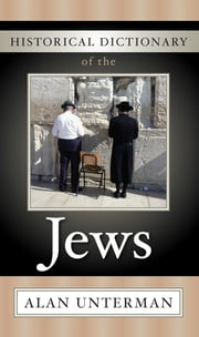 Historical Dictionary of the Jews ebook by Alan Unterman