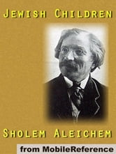 Jewish Children (Mobi Classics) ebook by Sholem Aleichem
