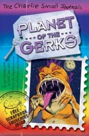 Charlie Small: Planet of the Gerks ebook by Charlie Small