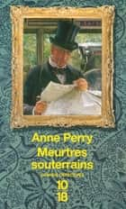 Meurtres souterrains - William Monk ebook by Alexis CHAMPON, Anne PERRY