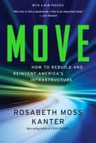 Move: How to Rebuild and Reinvent America's Infrastructure ebook by Rosabeth Moss Kanter