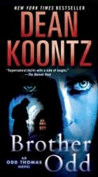 Brother Odd - An Odd Thomas Novel ebook by Dean Koontz