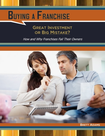 Buying A Franchise Great Investment Or Big Mistake Ebook By Brett