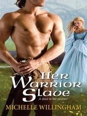 Her Warrior Slave ebook by Michelle Willingham