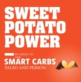 Sweet Potato Power: Discover Your Personal Equation for Optimal Health ebook by Ashley Tudor