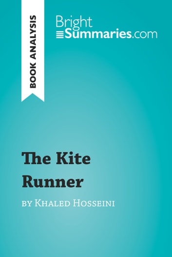 The kite runner by khaled hosseini book analysis ebook by bright the kite runner by khaled hosseini book analysis detailed summary analysis and fandeluxe Image collections