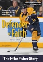 Defender of Faith, Revised Edition - The Mike Fisher Story ebook by Kim Washburn
