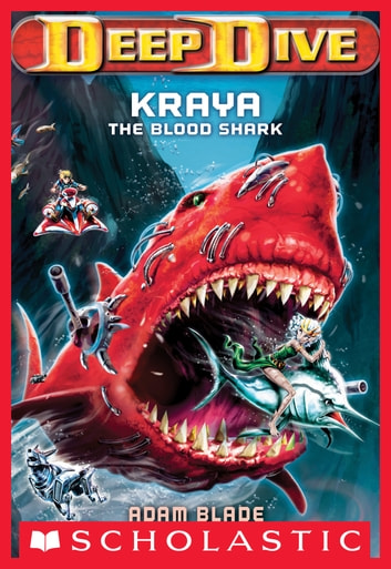Deep Dive #4: Kraya the Blood Shark ebook by Adam Blade