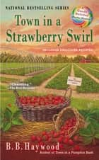 Town in a Strawberry Swirl ebook by B.B. Haywood