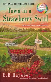 Town in a Strawberry Swirl - A Candy Holliday Murder Mystery ebook by B.B. Haywood