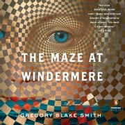The Maze at Windermere - A Novel audiobook by Gregory Blake Smith