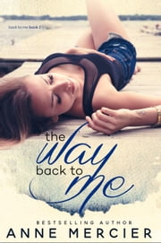 The Way Back To Me - The Way, #1 ebook by Anne Mercier