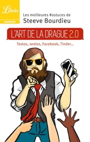 L'Art de la drague 2.0 ebook by Steeve Bourdieu
