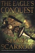 The Eagle's Conquest ebook by Simon Scarrow