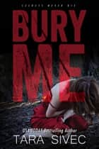 Bury Me ebook by Tara Sivec
