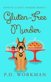 Gluten-Free Murder eBook by P.D. Workman