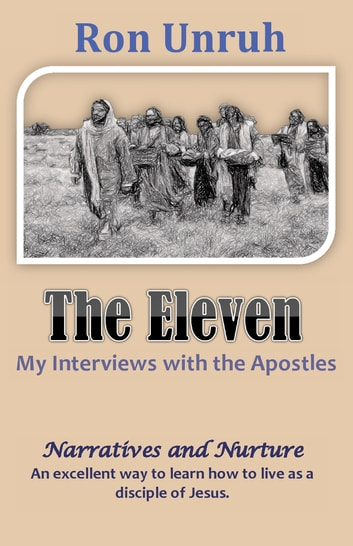THE ELEVEN - My Interviews with the Apostles ebook by Ron Unruh