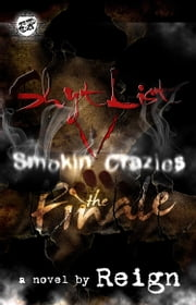 Shyt List 5: Smokin' Crazies The Finale' (The Cartel Publications Presents) ebook by Reign (T. Styles)