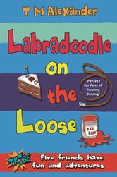 Labradoodle on the Loose ebook by Tracy Alexander