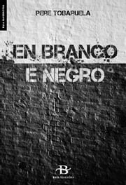En branco e negro ebook by Pere Tobaruela