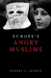 Europe's Angry Muslims: The Revolt of The Second Generation ebook by Robert Leiken