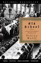 Old School ebook by Tobias Wolff