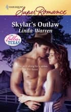 Skylar's Outlaw ebook by Linda Warren