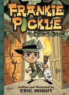 Frankie Pickle and the Closet of Doom ebook by Eric Wight,Eric Wight