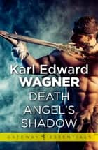 Death Angel''s Shadow ebook by Karl Edward Wagner