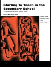 Starting to Teach in the Secondary School - A Companion for the Newly Qualified Teacher ebook by
