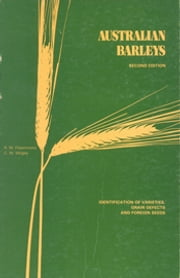 Australian Barleys - Identification of Varieties, Grain Defects and Foreign Seeds ebook by RW Fitzsimmons, CW Wrigley