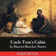Uncle Tom's Cabin audiobook by Harriet Beecher Stowe
